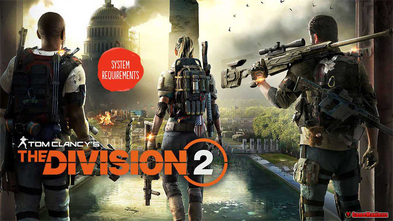 Tom Clancys The Division 2 System Requirements | GameMaximus